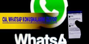 CIA, WhatsApp konuşmalarını izliyor!
