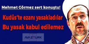 Mehmet Görmez: Ezan yasağı kabul edilemez