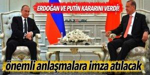 Erdoğan ve Putin kararını verdi! Önemli anlaşmalara imza atılacak