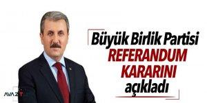 Destici, BBP'nin referandum kararını açıkladı!