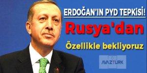 Erdoğan: Rusya'dan özellikle bekliyoruz!