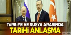 Türkiye ile Rusya arasında tarihi anlaşma sağlandı!