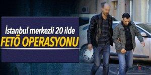 İstanbul merkezli 20 ilde FETÖ operasyonu