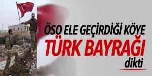 ÖSO ele geçirdiği köye Türk bayrağı dikti