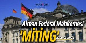 Alman Federal Mahkemesi 'miting' kararını verdi!