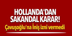Skakandal karar! Çavuşoğlu'na iniş izni vermedi