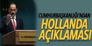 Cumhurbaşkanlığı'ndan Hollanda açıklaması