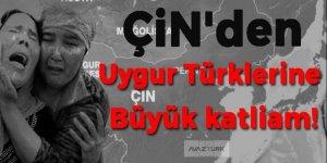 Çin'den Uygur Türklerine katliam!