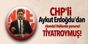 CHP'li Aykut Erdoğdu'dan skandal Hollanda yorumu!