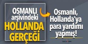 Arşiv açıldı: Osmanlı, Hollanda'ya para yardımı yapmış!