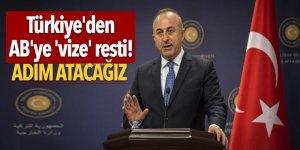Türkiye'den AB'ye 'vize' resti! Adım atacağız