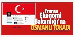 Fransa Ekonomi Bakanlığı'na Osmanlı tokadı