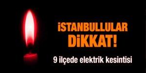 İstanbul'da 9 ilçede elektrik kesintisi!