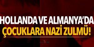 Hollanda ve Almanya'da Türk çocuklarına Nazi zulmü!