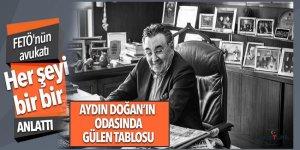 FETÖ'nün avukatı, Aydın Doğan ile örgütün samimiyetini anlattı