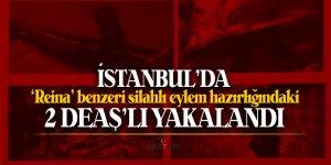 İstanbul'da 'Reina' benzeri silahlı eylem hazırlığındaki 2 DEAŞ'lı yakalandı