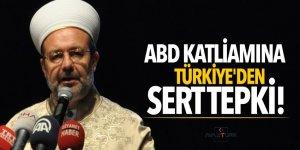 ABD katliamına Türkiye'den sert tepki!