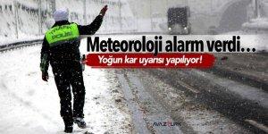 Meteoroloji alarm verdi… Yoğun kar uyarısı yapılıyor!
