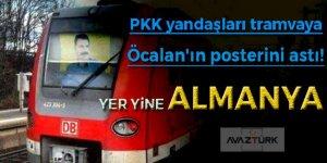 PKK yandaşları tramvaya Öcalan'ın posterini astı!