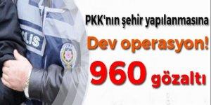 PKK'nın şehir yapılanmasına dev operasyon!