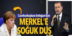 Cumhurbaşkanı Erdoğan Merkel'e soğuk duş