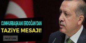 Cumhurbaşkanı Erdoğan'dan taziye mesajı!