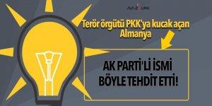 AK Parti'nin önemli ismi böyle tehdit edildi!