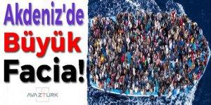 Akdeniz'de büyük facia! 250 göçmenin hayatını...