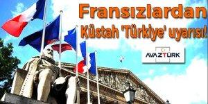 Fransızlardan küstah 'Türkiye' uyarısı!