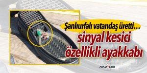 Şanlıurfalı vatandaş üretti… Sinyal kesici özellikli ayakkabı