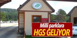 Milli parklara HGS geliyor