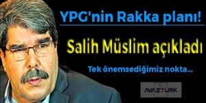 YPG'nin Rakka planı! Salih Müslim açıkladı