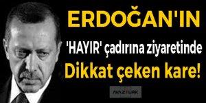 Erdoğan'ın 'hayır' çadırına ziyaretinde dikkat çeken kare!