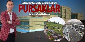 Mehmet Solmaz: Pursaklar Yatırıma Açık Bir Bölge
