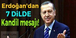 Erdoğan'dan 7 dilde kandil mesajı!