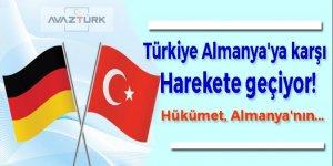 Türkiye Almanya'ya karşı harekete geçiyor!