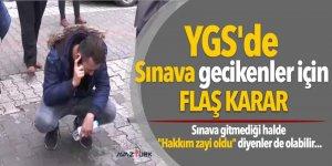 YGS'de Sınava gecikenler için flaş karar