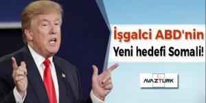 İşgalci ABD'nin yeni hedefi Somali!