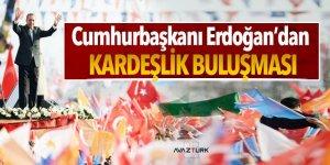 Cumhurbaşkanı Erdoğan'dan Kardeşlik buluşması