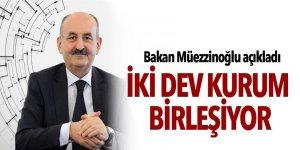 Bakan Müezzinoğlu: 'İŞKUR ile SGK'yı birleştireceğiz'
