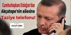 Erdoğan'dan Akçatepe'nin ailesine taziye telefonu!