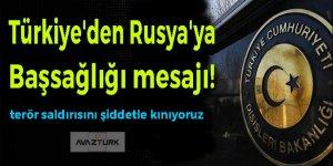 Türkiye'den Rusya'ya başsağlığı mesajı!