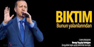 Cumhurbaşkanı Erdoğan: Bıktım bunun yalanlarından