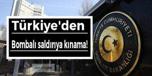 Türkiye'den bombalı saldırıya kınama!