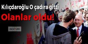 Kılıçdaroğlu yanlışlıkla O çadıra gitti ve olanlar oldu!