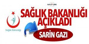 Sağlık Bakanlığı açıkladı: Sarin gazı