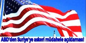 ABD'den Suriye'ye askeri müdahele açıklaması!