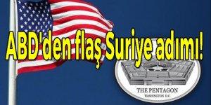 ABD'den flaş Suriye adımı!