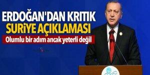 Erdoğan'dan kritik Suriye açıklaması