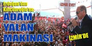 Erdoğan'dan Kılıçdaroğlu'na: Adam yalan makinası